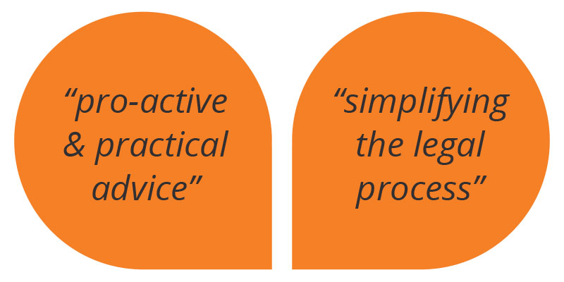 Pro-active & Practical Advice, simplifying the legal process